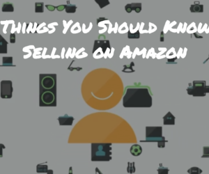 Top Things You Should Know About Selling on Amazon